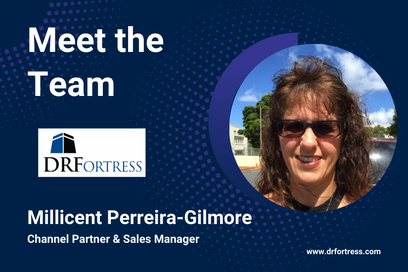 Meet the DRFortress Team: Millicent Perreira-Gilmore